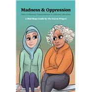 Madness & Oppression by Icarus Project, 9781939202178