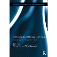 Rethinking Social Exclusion in India: Castes, Communities and the State by Mio; Minoru, 9781138282179