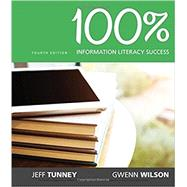 100% Information Literacy Success, Loose-Leaf Version by Wilson, Gwenn; Tunney, Jeff, 9781337102179