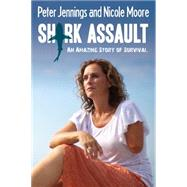 Shark Assault by Jennings, Peter; Moore, Nicole, 9781459732179
