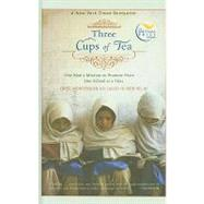 Three Cups of Tea: One Man's Mission to Promote Peace... One School at a Time by Mortenson, Greg, 9781606862179