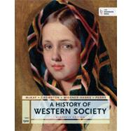 A History of Western Society, Since 1300 by McKay, John P.; Crowston, Clare Haru; Wiesner-Hanks, Merry E.; Perry, Joe, 9781457642180