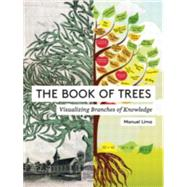 The Book of Trees: Visualizing Branches of Knowledge by Lima, Manuel; Shneiderman, Ben, 9781616892180