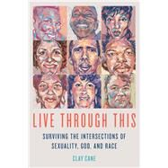 Live Through This by Cane, Clay, 9781627782180