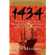 1434: The Year a Magnificent Chinese Fleet Sailed to Italy and Ignited the Renaissance by Menzies, Gavin, 9780061492181