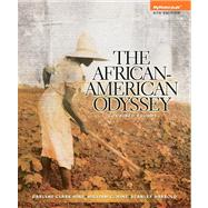 African American Odyssey, The Combined Volume Plus NEW MyHistoryLab with eText -- Access Card Package by Hine, Darlene Clark; Hine, William C.; Harrold, Stanley C., 9780205962181