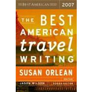 The Best American Travel Writing 2007 by Orlean, Susan, 9780618582181