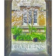 Oxford College Gardens by Richardson, Tim; Lawson, Andrew, 9780711232181