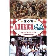 How America Eats by Wallach, Jennifer Jensen, 9781442232181