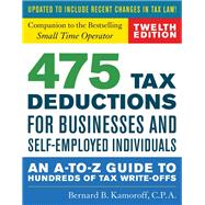 475 Tax Deductions for Businesses and Self-employed Individuals by Kamoroff, Bernard B., 9781493032181