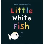 Little White Fish by van Genechten, Guido, 9781605372181