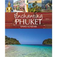 Enchanting Phuket by Shippen, Mick, 9781909612181
