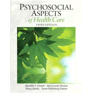 Psychosocial Aspects of Healthcare by Drench, Meredith E., Ph.D., PT; Noonan, Ann; Sharby, Nancy; Ventura, Susan, 9780131392182