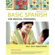 Spanish for Medical Personnel Enhanced Edition: The Basic Spanish Series by Jarvis, Ana; Lebredo, Raquel; Mena-Ayllon, Francisco, 9781285052182