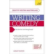 Masterclass: Writing Comedy by Bown, Lesley, 9781473602182