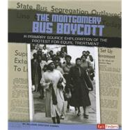 The Montgomery Bus Boycott: A Primary Source Exploration of the Protest for Equal Treatment by Kimmel, Allison Crotzer, 9781491422182