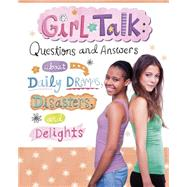 Girl Talk: Questions and Answers About Daily Dramas, Disasters, and Delights by Loewen, Nancy; Mora, Julissa, 9781623702182