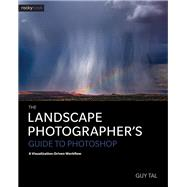 The Landscape Photographer's Guide to Photoshop by Tal, Guy, 9781681982182