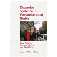 Domestic Violence in Postcommunist States by Fabian, Katalin, 9780253222183