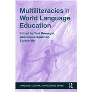 Multiliteracies in World Language Education by KUMAGAI; YURI, 9781138832183