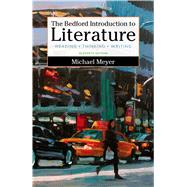 The Bedford Introduction to Literature Reading, Thinking, and Writing by Meyer, Michael, 9781319002183