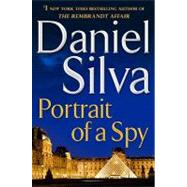 Portrait of a Spy by Silva, Daniel, 9780062072184