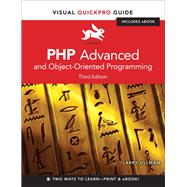 PHP Advanced and Object-Oriented Programming Visual QuickPro Guide by Ullman, Larry, 9780321832184