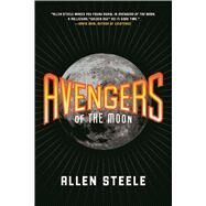 Avengers of the Moon by Steele, Allen, 9780765382184