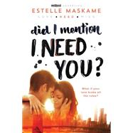 Did I Mention I Need You? by Maskame, Estelle, 9781492632184