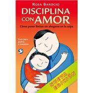 Disciplina con amor/ Discipline with love by Barocio, Rosa, 9786079472184