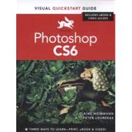 Photoshop CS6 Visual QuickStart Guide by Weinmann, Elaine; Lourekas, Peter, 9780321822185