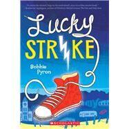 Lucky Strike by Pyron, Bobbie, 9780545592185