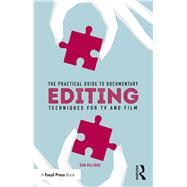 The Practical Guide to Documentary Editing: Techniques for TV and Film by Billinge; Sam, 9781138292185