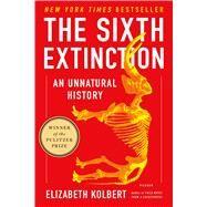 The Sixth Extinction An Unnatural History by Kolbert, Elizabeth, 9781250062185