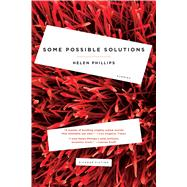 Some Possible Solutions Stories by Phillips, Helen, 9781250132185