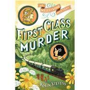 First Class Murder by Stevens, Robin, 9781481422185