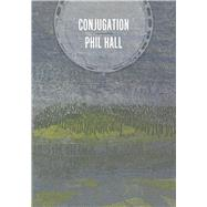 Conjugation by Hall, Phil, 9781771662185
