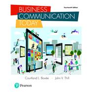 Business Communication Today by Bovee, Courtland L.; Thill, John V., 9780134562186