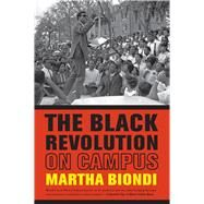 The Black Revolution on Campus by Biondi, Martha, 9780520282186