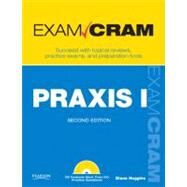 PRAXIS I Exam Cram by Huggins, Diana, 9780789742186