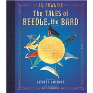 The Tales of Beedle the Bard: The Illustrated Edition by Rowling, J.K.; Zwerger, Lisbeth; Rowling, J. K., 9781338262186