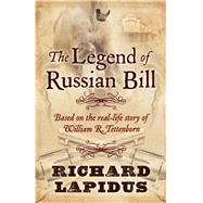 The Legend of Russian Bill by Lapidus, Richard, 9781432832186