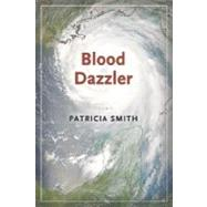 Blood Dazzler by Smith, Patricia, 9781566892186