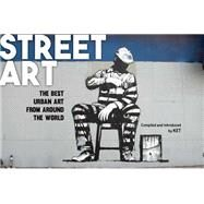 Street Art: The Best Urban Art from Around the World by Ket, 9781910552186