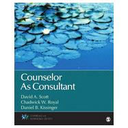 Counselor As Consultant by Scott, David A.; Royal, Chadwick W.; Kissinger, Daniel B., 9781452242187