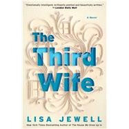 The Third Wife A Novel by Jewell, Lisa, 9781476792187