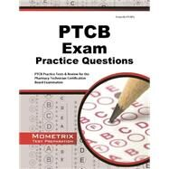 PTCB Exam Practice Questions: PTCB Practice Tests & Review for the Pharmacy Technician Certification Board Examination by Mometrix Media, 9781627332187