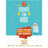 Coding for Kids 2 Create Your Own Animated Stories with Scratch by Aludden, Johan; Gambel, Federica; Figus, Viviana; Vagliasindi, Federico; Figus, Valentina, 9788854412187