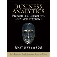 Business Analytics Principles, Concepts, and Applications What, Why, and How by Schniederjans, Marc J.; Schniederjans, Dara G.; Starkey, Christopher M., 9780133552188