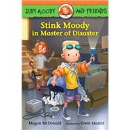 Stink Moody in Master of Disaster by McDonald, Megan; Madrid, Erwin; Reynolds, Peter H. (CRT), 9780763672188